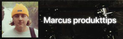 Marcus produkttips
